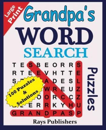 Grandpa's Word Search Puzzles (100 Puzzles for Hours of Challenging Fun)