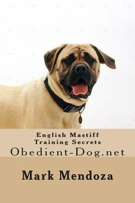 English Mastiff Training Secrets: Obedient-Dog.Net