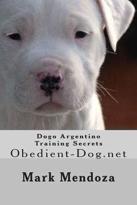 Dogo Argentino Training Secrets