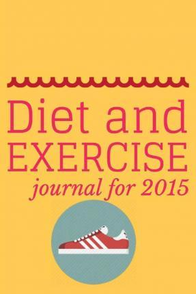 Diet and Exercise Journal 2015