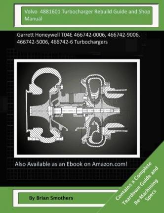 Volvo 4881601 Turbocharger Rebuild Guide and Shop Manual