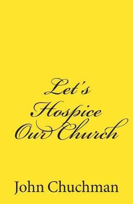 Let's Hospice Our Church