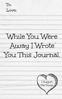 While You Were Away I Wrote You This Journal