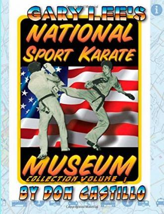 Gary Lee's National Sport Karate Museum Collection Volume 1