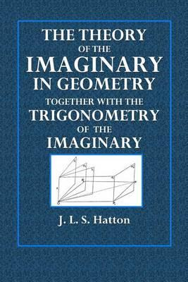 The Theory of the Imaginary in Geometry