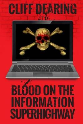 Blood on the Information Superhighway