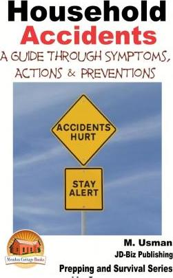 Household Accidents - A Guide Through Symptoms, Actions & Preventions