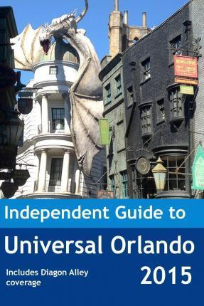 The Independent Guide to Universal Orlando 2015