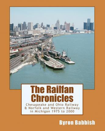 The Railfan Chronicles, Chesapeake and Ohio Railway & Norfolk and Western Railway in Michigan, 1975 to 2000