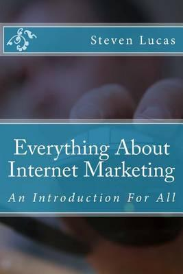 Everything about Internet Marketing