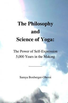 The Philosophy and Science of Yoga