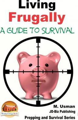 Living Frugally - A Guide to Survival