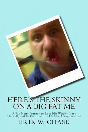 Here's the Skinny on a Big Fat Me