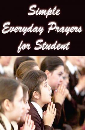 Simple Everyday Prayers for Student
