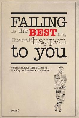 Failing Is the Best Thing That Could Happen to You