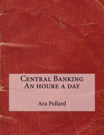 Central Banking an Houre a Day
