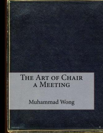 The Art of Chair a Meeting
