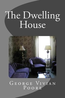 The Dwelling House
