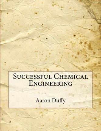 Successful Chemical Engineering
