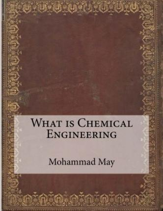 What Is Chemical Engineering