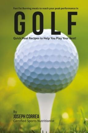 Fast Fat Burning Meals to Reach Your Peak Performance in Golf