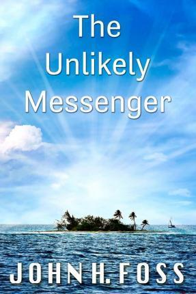 The Unlikely Messenger