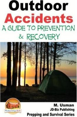 Outdoor Accidents - A Guide for Prevention and Recovery