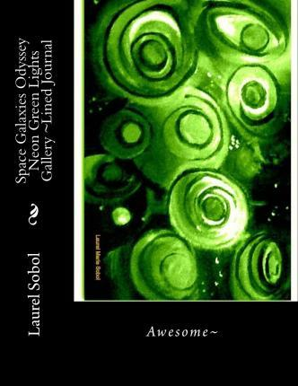 Space Galaxies Odyssey Neon Green Lights Gallery Lined Journal