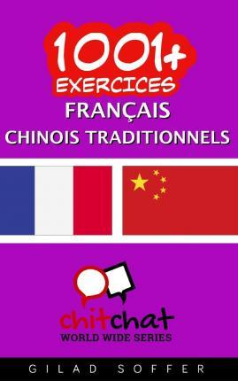 1001+ Exercices Francais -Chinois Traditionnels