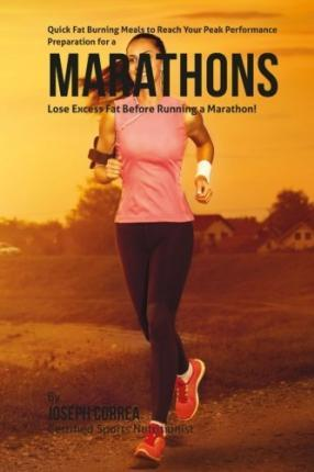Quick Fat Burning Meals to Reach Your Peak Performance Preparation for a Marathon
