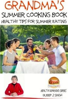 Grandma's Summer Cooking Book - Healthy Tips for Summer Eating