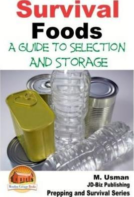 Survival Foods - A Guide to Selection and Storage