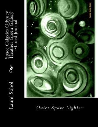 Space Galaxies Odyssey Heather Green Gallery Lined Journal