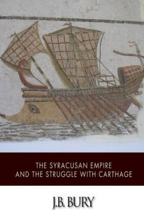 The Syracusan Empire and the Struggle with Carthage
