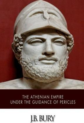 The Athenian Empire Under the Guidance of Pericles