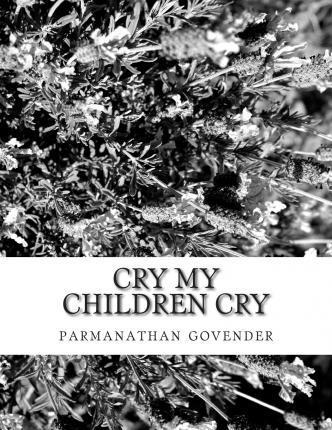 Cry My Children Cry