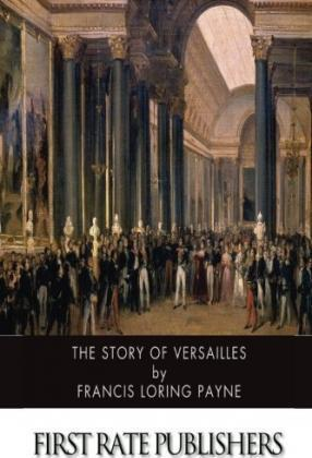 The Story of Versailles (Illustrated)