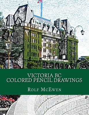 Victoria BC Colored Pencil Drawings