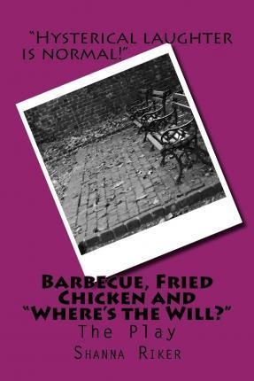 """Barbecue, Fried Chicken and """"Where's the Will?"""""""