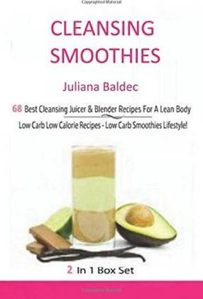 Cleansing Smoothies - 68 Best Cleansing Jucer & Blender Recipes for a Lean Body