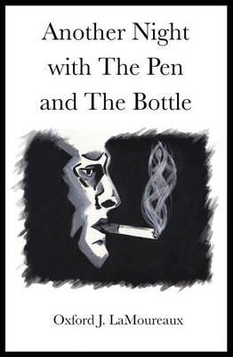 Another Night with the Pen and the Bottle
