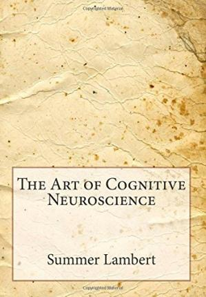 The Art of Cognitive Neuroscience