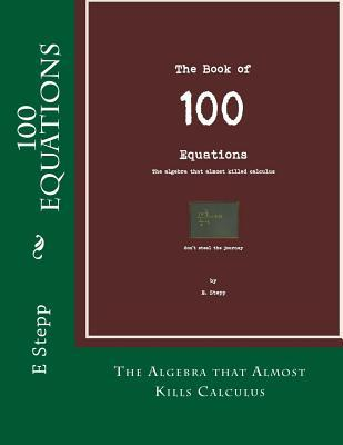 The Book of 100 Equations