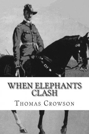 When Elephants Clash