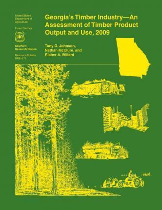 Georgia's Timber Industry- An Assessment of Timber Product Output and Use, 2009