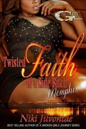 Twisted Faith of a Side Bitch Memphis