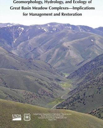 Geomorphology, Hydrology, and Ecology of Great Basin Meadow Complexes- Implications for Management and Restoration