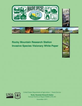 Rocky Mountain Research Station Invasive Species Visionary White Paper