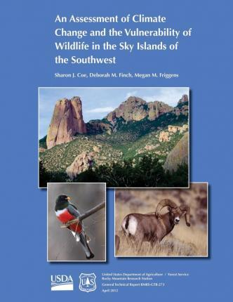 An Assessment of Climate Change and the Vulnerability of Wildlife in the Sky Islands of the Southwest