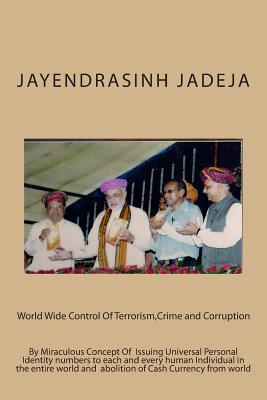 World Wide Control of Terrorism, Crime and Corruption
